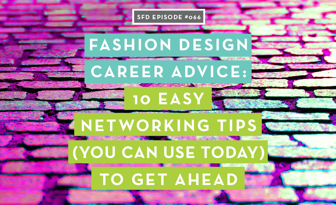 Successful Fashion Designer Podcast: Networking Tips