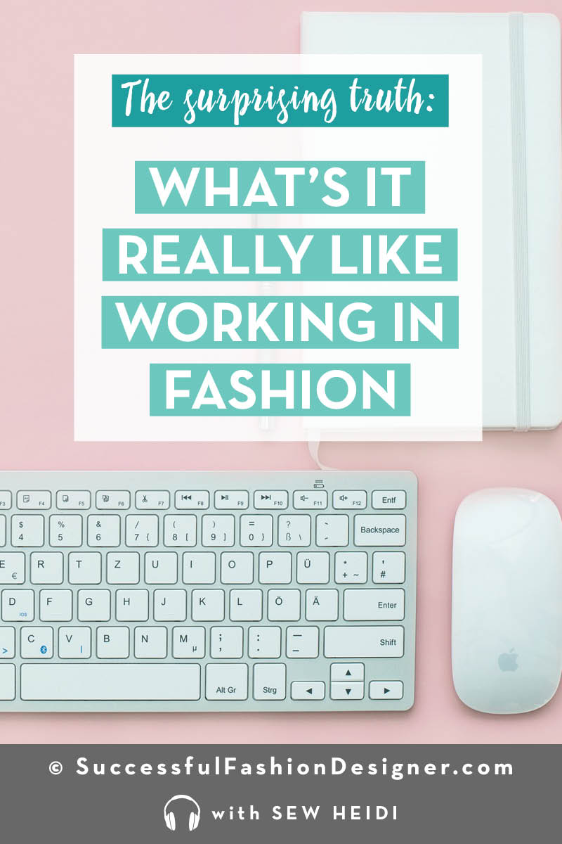 Working in the Fashion Industry, What It's Really Like